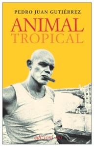 Animal tropical, di Pedro Juan Gutierrez - Citazioni