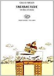 Fantasmi e fughe - Un libro di storie, di Giulio Mozzi - Citazioni