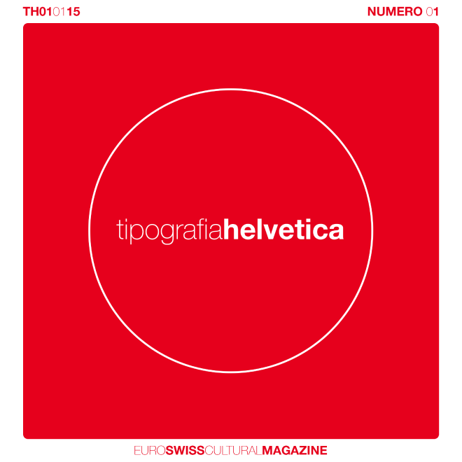 Tipografia Helvetica #01 | Euro Swiss Cultural Magazine