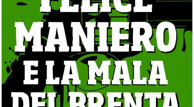 Felice Maniero e la Mala del Brenta – La vera storia di Faccia d'Angelo