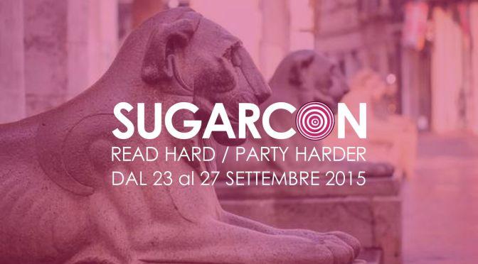 Sugarcon15, ecco il programma della Sugarpulp Convention 2015