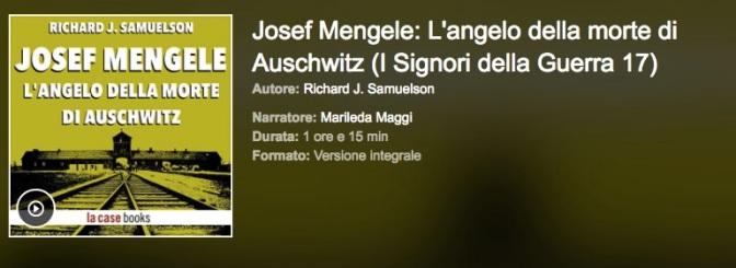 Novità Audiobook: Josef Mengele, l'agelo della Morte di Auschwitz